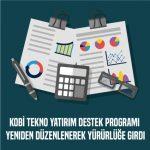 KOBİ Tekno Yatırım Destek Programı Yeniden Düzenlenerek Yürürlüğe Girdi
