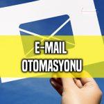 Email Otomasyonu Nedir