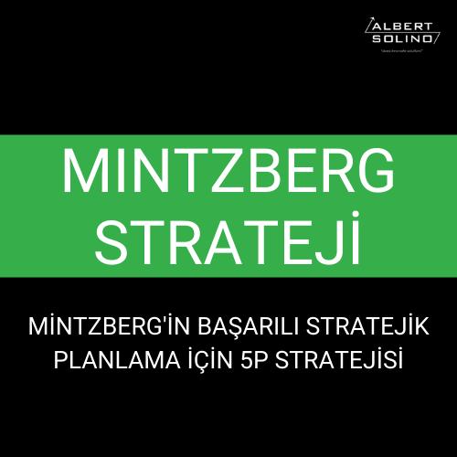 Mintzberg Strateji: Mintzberg'in Başarılı Stratejik Planlama için 5P Stratejisi